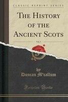 The History of the Ancient Scots, Vol. 3 (Classic Reprint)