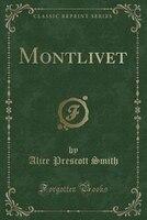 Montlivet (Classic Reprint)