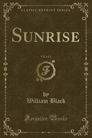 Sunrise, Vol. 2 of 2 (Classic Reprint): Tauchnitz Edition (Classic Reprint)