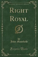 Right Royal (Classic Reprint)