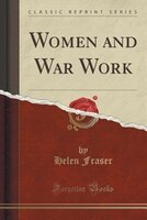 Women and War Work (Classic Reprint)