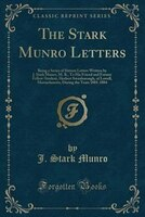 The Stark Munro Letters: Being a Series of Sixteen Letters Written by J. Stark Munro, M. B., To His Friend and Former Fellow