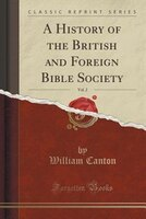 A History of the British and Foreign Bible Society, Vol. 2 (Classic Reprint)