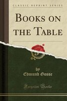 Books on the Table (Classic Reprint)