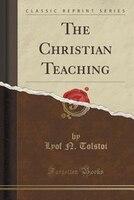 The Christian Teaching (Classic Reprint)