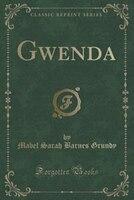 Gwenda (Classic Reprint)