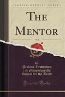 The Mentor, Vol. 1 (Classic Reprint)
