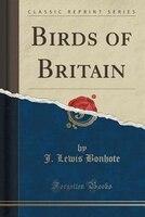 Birds of Britain (Classic Reprint)