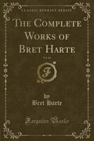 The Complete Works of Bret Harte, Vol. 10 (Classic Reprint)