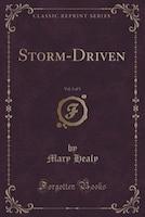 Storm-Driven, Vol. 3 of 3 (Classic Reprint)