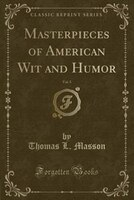 Masterpieces of American Wit and Humor, Vol. 5 (Classic Reprint)