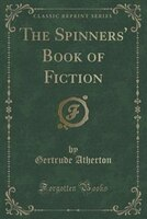 The Spinners' Book of Fiction (Classic Reprint)
