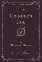 Tom Cringle's Log, Vol. 1 of 2 (Classic Reprint)