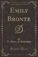 Emily Bronte (Classic Reprint)