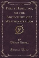 Percy Hamilton, or the Adventures of a Westminster Boy, Vol. 2 of 3 (Classic Reprint)