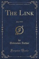 The Link: July 1955 (Classic Reprint)