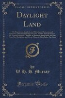 Daylight Land: The Experiences, Incidents, and Adventures, Humorous and Otherwise, Which Befel Judge John Doe, Tou