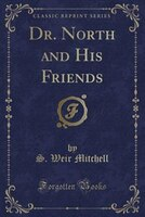 Dr. North and His Friends (Classic Reprint)