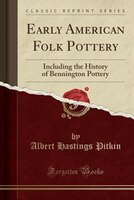Early American Folk Pottery: Including the History of