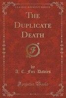 The Duplicate Death (Classic Reprint)