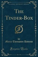 The Tinder-Box (Classic Reprint)