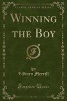 Winning the Boy (Classic Reprint)