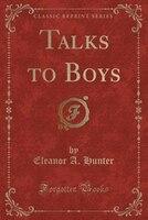 Talks to Boys (Classic Reprint)