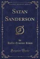 Satan Sanderson (Classic Reprint)