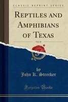 Reptiles and Amphibians of Texas, Vol. 18 (Classic Reprint)