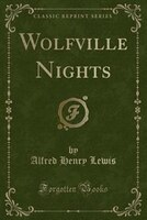 Wolfville Nights (Classic Reprint)