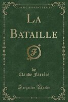 La Bataille (Classic Reprint)
