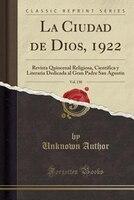 La Ciudad de Dios, 1922, Vol. 130: Revista Quincenal Religiosa, Científica y Literaria Dedicada al Gran Padre San