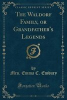 The Waldorf Family, or Grandfather's Legends (Classic Reprint)