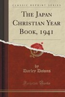 The Japan Christian Year Book, 1941 (Classic Reprint)