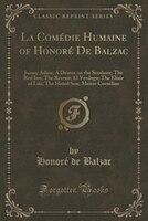 La Comédie Humaine of Honoré De Balzac: Juana; Adieu; A Drama on the Seashore; The Red Inn; The Recruit; El Verdugo; The