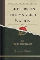Letters on the English Nation, Vol. 2 (Classic Reprint)