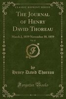 The Journal of Henry David Thoreau, Vol. 12: March 2, 1859 November 30, 1859 (Classic Reprint)