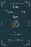 The Wandering Jew, Vol. 2 of 3 (Classic Reprint)