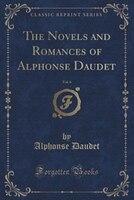 The Novels and Romances of Alphonse Daudet, Vol. 6 (Classic Reprint)