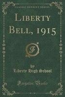 Liberty Bell, 1915 (Classic Reprint)