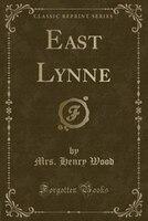 East Lynne (Classic Reprint)