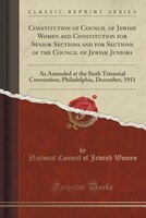 Constitution of Council of Jewish Women and Constitution for Senior Sections and for Sections of the Council of Jewish Juniors: As