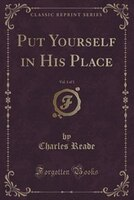 Put Yourself in His Place, Vol. 1 of 3 (Classic Reprint)