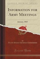 Information for Army Meetings: January, 1865 (Classic Reprint)