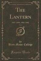 The Lantern, Vol. 6: 1897-1899, 1901-1902 (Classic Reprint)