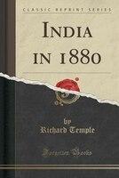 India in 1880 (Classic Reprint)