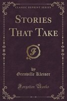 Stories That Take (Classic Reprint)