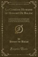 La ComTdie Humaine of HonorT De Balzac: Translated by Katherine Prescott Wormeley; Fame and Sorrow; Colonel Chabert; The