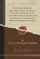 Selections From the Editorial Essays of Lemuel Stoughton Potwin, D. D., Late Professor of the English Language and Literature, Wes