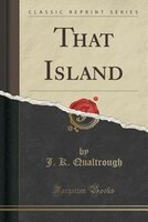 That Island (Classic Reprint)